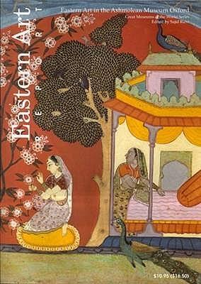 Eastern Art in the Ashmolean Museum Oxford (Eastern Art Report)