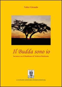 Il budda sono io. Incontro con il buddismo di Nichiren Daishonin