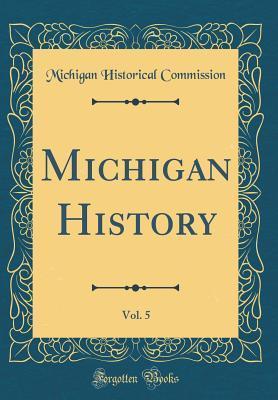 Michigan History, Vo...