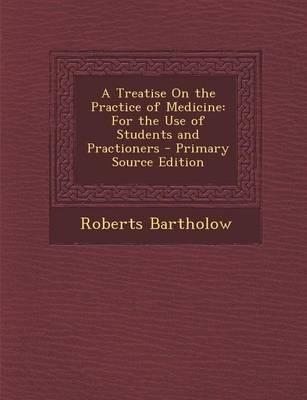 A Treatise on the Practice of Medicine