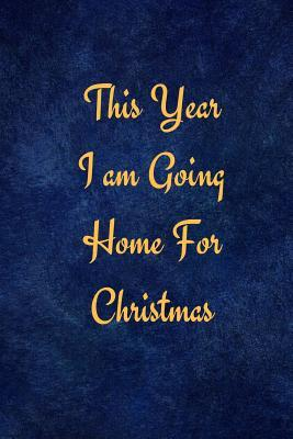 This Year I am Going Home for Christmas