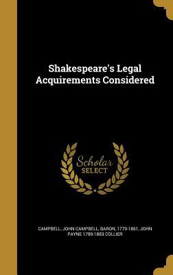 SHAKESPEARES LEGAL ACQUIREMENT