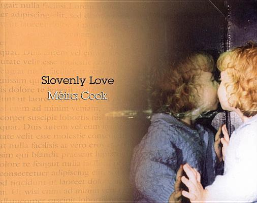 Slovenly Love