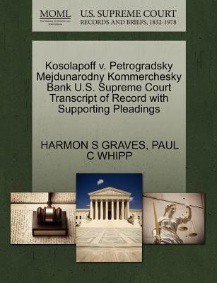 Kosolapoff V. Petrogradsky Mejdunarodny Kommerchesky Bank U.S. Supreme Court Transcript of Record with Supporting Pleadings
