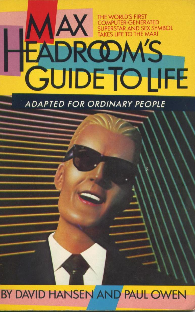 Max Headroom's Guide to Life