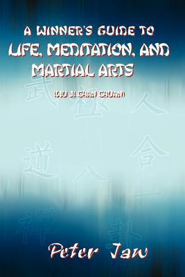 A Winner's Guide to Life, Meditation, and Martial Arts