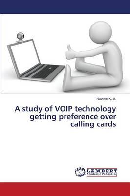 A study of VOIP technology getting preference over calling cards