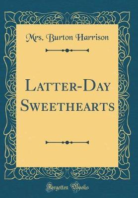 Latter-Day Sweethearts (Classic Reprint)