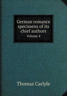 German Romance Specimens of Its Chief Authors Volume 4