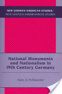 National Monuments and Nationalism in Nineteenth Century Germany
