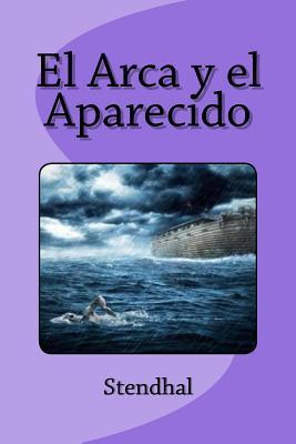 El arca y el aparecido/ The ark and the appeared