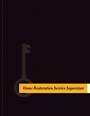 Home Restoration Service Supervisor Work Log