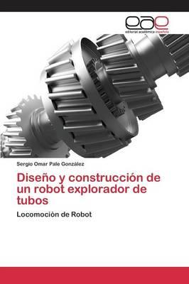 Diseño y construcción de un robot explorador de tubos