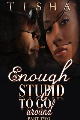 ENOUGH STUPID TO GO AROUND (TH