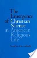 The Emergence of Christian Science in American Religious Life. (2. Print.)