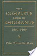 The Complete Book of Emigrants: 1607-1660