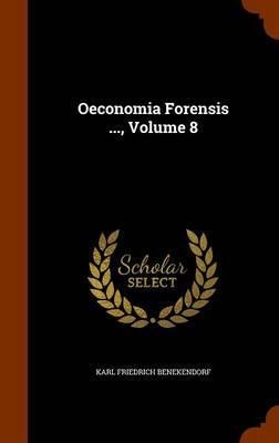 Oeconomia Forensis ..., Volume 8