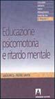 Educazione psicomotoria e ritardo mentale