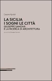 La Sicilia i sogni le città. Giuseppe Samonà e la ricerca di architettura