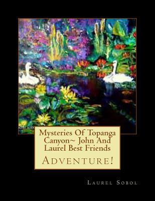 Mysteries of Topanga Canyon John and Laurel Best Friends