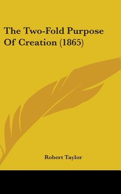 The Two-Fold Purpose of Creation (1865)