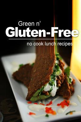 Green N' Gluten-Free - No Cook Lunch Recipes