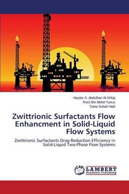 Zwittrionic Surfactants Flow Enhancment in Solid-Liquid Flow Systems
