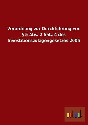 Verordnung zur Durchführung von § 5 Abs. 2 Satz 4 des Investitionszulagengesetzes 2005
