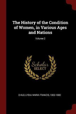 The History of the Condition of Women, in Various Ages and Nations; Volume 2