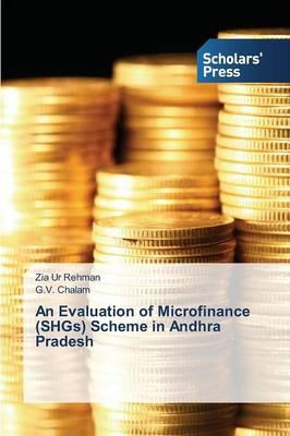 An Evaluation of Microfinance (SHGs) Scheme in Andhra Pradesh