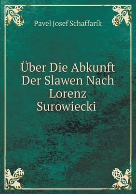 Uber Die Abkunft Der Slawen Nach Lorenz Surowiecki