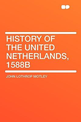 History of the United Netherlands, 1588b