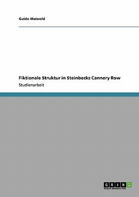 Fiktionale Struktur in Steinbecks Cannery Row