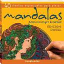 Mandalas para una mujer luminosa/ Mandalas for a bright woman