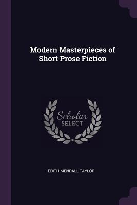 Modern Masterpieces of Short Prose Fiction
