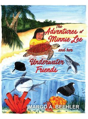 The Adventures of Minnie Lee and Her Underwater Friends