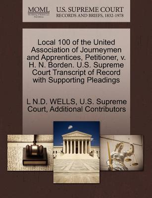 Local 100 of the United Association of Journeymen and Apprentices, Petitioner, V. H. N. Borden. U.S. Supreme Court Transcript of Record with Supportin