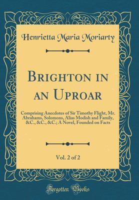 Brighton in an Uproar, Vol. 2 of 2
