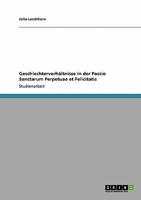 Geschlechterverhältnisse in der Passio Sanctarum Perpetuae et Felicitatis