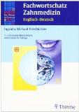 Fachwortschatz Zahnmedizin Englisch-Deutsch