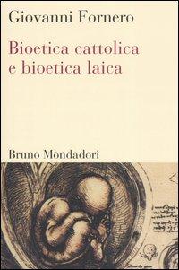 Bioetica cattolica e...