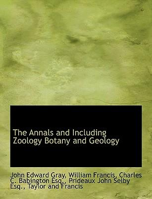The Annals and Including Zoology Botany and Geology