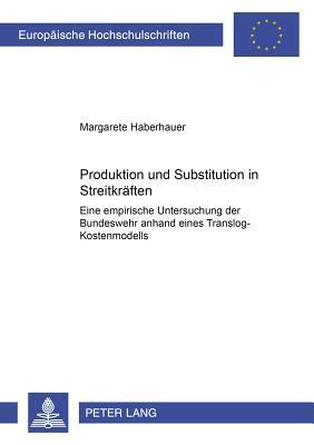 Produktion und Substitution in Streitkräften