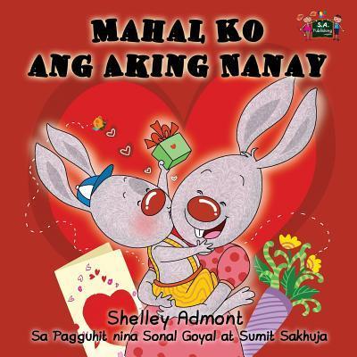 Mahal Ko ang Aking Nanay (tagalog childrens books, filipino kids books)