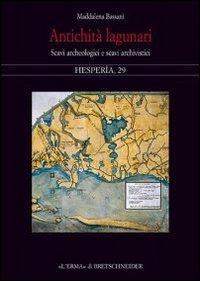 Antichità lagunari. Scavi archeologici e scavi archivistici