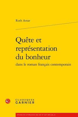 Quete et representation du bonheur dans le roman francais contemporain
