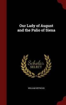 Our Lady of August and the Palio of Siena