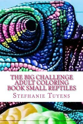 The Big Challenge Adult Coloring Book Small Reptiles