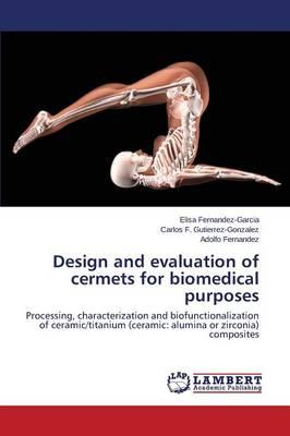 Design and evaluation of cermets for biomedical purposes