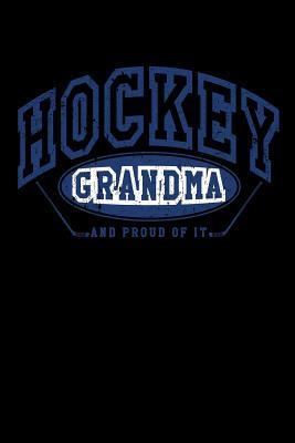 Hockey Grandma And Proud Of It